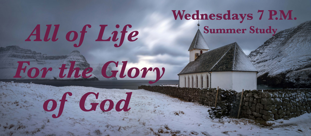 Puritan Study: All of Life for the Glory of God