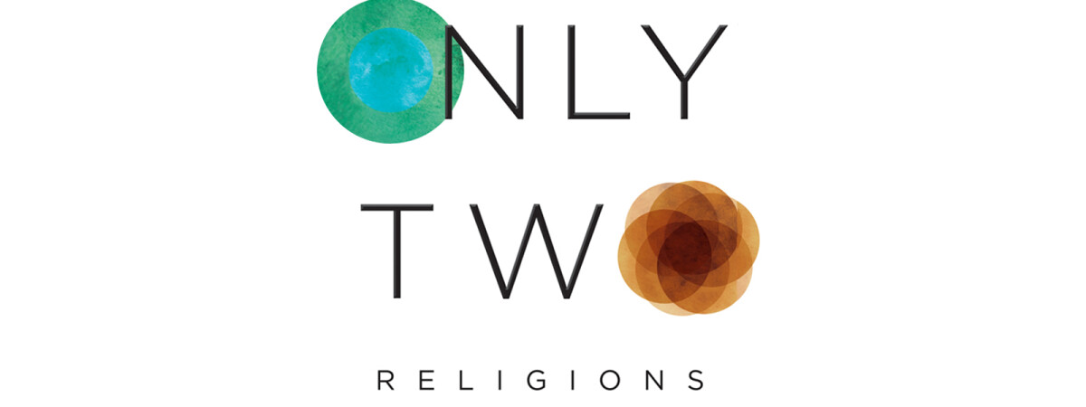 Only Two Religions Small Group
